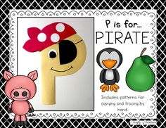 P is for Pirate Cut and Paste that includes patterns for copying and tracing by hand.
