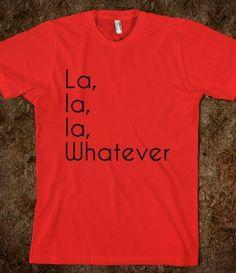 La Whatever  #HotChelleRae, #song, #lyrics, #music, #whatever, #Tshirt, #skreened