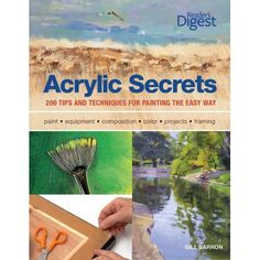easy acrylic painting ideas | Acrylic Secrets: 300 Tips and Techniques for Painting the Easy Way