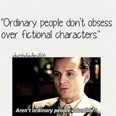 That is true for every other book/t. show/movie that - Inappropriate Shirt - Ideas of Inappropriate Shirt - Moriarty (Sherlock BBC). That is true for every other book/t. show/movie that I love. Sherlock Bbc, Sherlock Fandom, Jim Moriarty, Funny Sherlock, John Barrowman, Johnlock, Percy Jackson, Miss Fisher, Blackadder