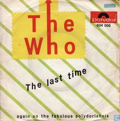 """THE WHO """"The Last Time"""" b/w """"Under My Thumb"""". UK sales of this 45 & READY STEADY WHO went to pay for ROLLING STONES court costs/Keith's bail from 1966 drug bust."""