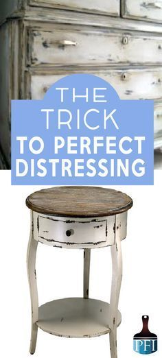 There's a trick to achieving a perfect distressing job. Distressing should looks authentic and draws attention to the best features of the piece.