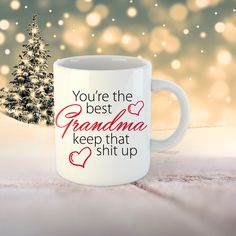 Grandma funny Mug. You're the best grandma keep that shit up grandma gift. Perfect gift Grandmother to be Birthday. Grandma Mug, Grandma Gifts, Funny Mugs, You're Awesome, Print Design, Good Things, Messages, Birthday