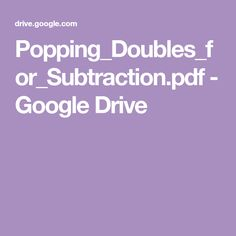 Popping_Doubles_for_Subtraction.pdf - Google Drive 1st Grade Math Games, First Grade Activities, Math Activities, Kindergarten Learning, Teaching Math, Maths, Multiplication Worksheets, Learning Centers, Thrive Approach
