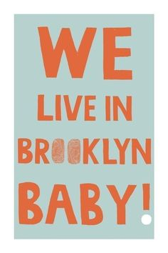 claudia pearson: We Live in Brooklyn Baby