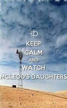 McLeod's Daughters Wallpaper by Elizabeth McFarland- Keep Calm Poster
