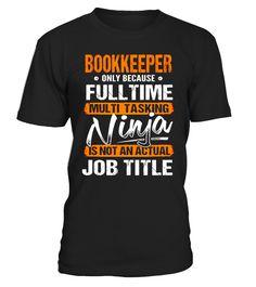 BOOKKEEPER - Ninja Job Title Funny Tee T-Shirt  #birthday #november #shirt #gift #ideas #photo #image #gift #bookkeeper #librarian