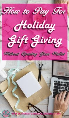 How to Pay for Holiday Gift Giving without opening your wallet~ I came up with a pretty unique way to pay for all my holiday gift giving and I it doesn't take any of my hard earned money. See how I pay for all my holiday shopping.
