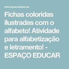 Fichas coloridas ilustradas com o alfabeto! Atividade para alfabetização e letramento! - ESPAÇO EDUCAR