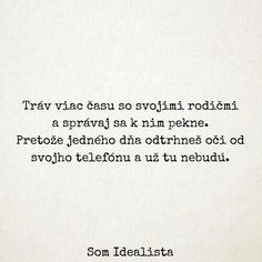 Láska k rodičom ❤️ Motto, Amen, Quotations, My Life, Cards Against Humanity, Thoughts, Quotes, Mottos, Quote