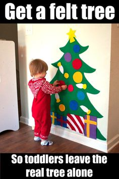 This is brilliant! Get a felt Christmas tree for the wall so the kids can play with that instead of messing with the real tree. Smart solutions for Christmas with toddlers. (affiliate)