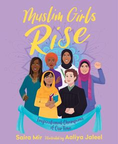 """Read """"Muslim Girls Rise Inspirational Champions of Our Time"""" by Saira Mir available from Rakuten Kobo. Little Leaders meets Good Night Stories for Rebel Girls in this gorgeous nonfiction picture book that introduces readers. Best Children Books, Childrens Books, Great Books, New Books, Good Night Story, Old Libraries, Bookstores, Muslim Girls, Muslim Women"""