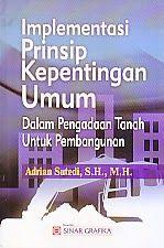 ajibayustore  Judul : IMPLEMENTASI PRINSIP KEPENTINGAN UMUM Pengarang : Adrian Sutedi, S.H., M.H Penerbit : Sinar Grafika