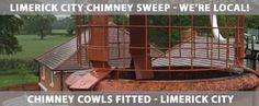 Our Chimney Cowl fitting service is offered throughout Limerick City including Thomand, Caherdavin, Corbally, Raheen, Annacotty, Castletroy, Mungret and Clarina. | Ph: (085) 1840747