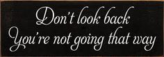 CUSTOM Don't Look Back You're Not Going That Way 3.5x10