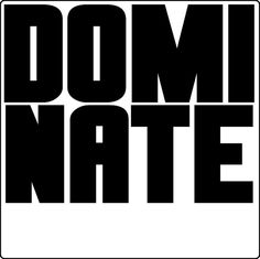 "expressive type, ""dominate"""