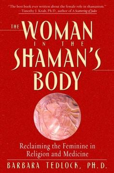 Booktopia has The Woman in the Shaman's Body, Reclaiming the Feminine in Religion and Medicine by Barbara Tedlock. Buy a discounted Paperback of The Woman in the Shaman's Body online from Australia's leading online bookstore. Good Books, Books To Read, My Books, Free Books, Sacred Feminine, Divine Feminine, Reading Lists, Book Lists, Wicca