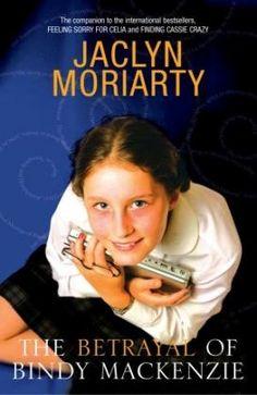 Betrayal of Bindy MacKenzie by Jaclyn Moriarty