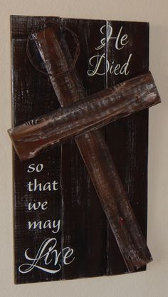 He Died So That We May Live~Rustic hand painted Easter sign with Cross by CherryCreekCrafts on Etsy. Order early to ensure Easter delivery!