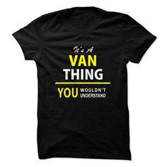 Its a VAN thing, you woul... #Personalized #Tshirt #nameTshirt