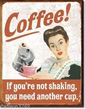Vintage Coffee Not Shaking Need Another Cup Kitchen Funny Picture Metal Sign