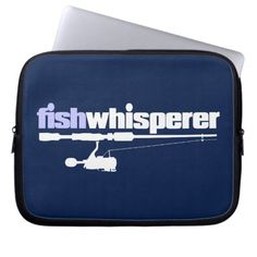 fishwhisperer laptop sleeve   ice fishing gifts, fishing lure crafts, fishing party ideas boys #troutfishing #birthdaygift #ipreview, 4th of july party Fishing Girls, Ice Fishing, Trout Fishing, Bass Fishing, Funny Quotes, Funny Memes, Hilarious, Fishing Humor, 4th Of July Party