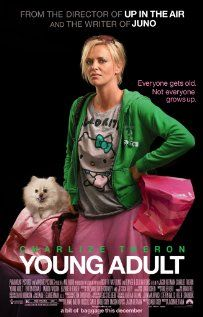 Young Adult...pretty good movie.