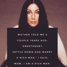Protest posters Rich Kids : I'm a rich man Empowerment Quotes, Women Empowerment, Cher Quotes, Bob Hair, Protest Posters, Feminist Quotes, Feminist Art, Witty Quotes, Rich Kids