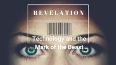 """""""Revelation: Technology and the Mark of the Beast"""" Revelation Study, Number Of The Beast, Global Economy, Current Events, Science And Technology, Helping Others, Teaching, Magazine, Youtube"""