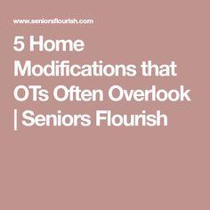 5 Home Modifications that OTs Often Overlook | Seniors Flourish