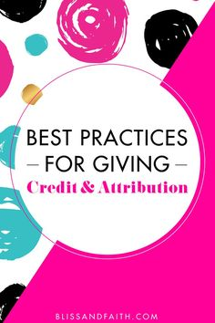 Best Practices for Giving Attribution & Proper Credit | http://BlissandFaith.com