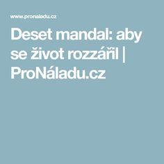 Deset mandal: aby se život rozzářil | ProNáladu.cz