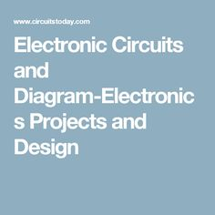 Electronic Circuits and Diagram-Electronics Projects and Design