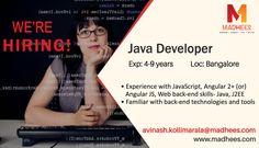 Hiring professionals:  Java Developer with 4-9 years experience in #JavaScript, #AngularJS. Profiles are invited with resume on avinash.kollimarala@madhees.com
