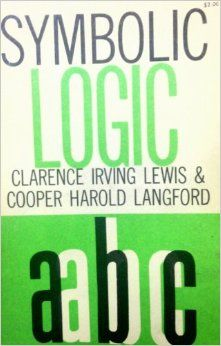 Symbolic #Logic by Clarence Irving Lewis & Cooper Harold Langford, 1959 paperback www.amazon.com/gp/product/B001OAR98G?ie=UTF8&seller=A2XWYS1AG6JIF3&sn=Luxortrades