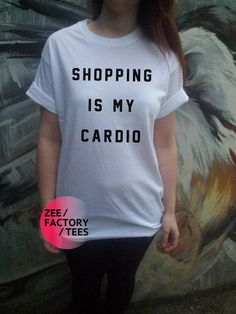 Shopping Is My Cardio White T-Shirt S M L XL Slogan Fashion Hipster Tee