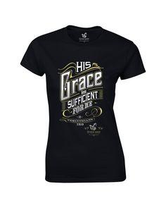 His Grace is Sufficient Ladies T-shirt - Christian Apparel - Grace Wear