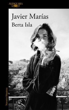 Buy Berta Isla: Roman by Javier Marías, Susanne Lange and Read this Book on Kobo's Free Apps. Discover Kobo's Vast Collection of Ebooks and Audiobooks Today - Over 4 Million Titles! Books To Read 2018, The Book Of Dust, A History Of Magic, Madrid, Berta, Book Writer, Film Books, Got Books, What To Read