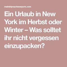 Ein Urlaub in New York im Herbst oder Winter – Was solltet ihr nicht vergessen einzupacken?