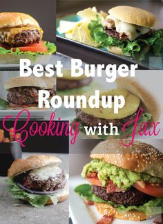 Best Burger Roundup on Cooking With Jax!  A compilation of recipes from bloggers all over the globe!  Vegetarian recipes included!