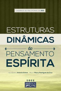 ESTRUTURAS DINÂMICAS DO PENSAMENTO ESPÍRITA Cadernos de Psicofonia SBEE-Eslética/Curitiba-PR