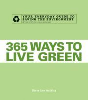 """365 Ways to Live Green is the Answer to everyone's question: """"But what can I do?"""" Broken down into 365 easy-to-do tips, readers will learn how to: Create biodegradable home cleaning products Choose the right plants to create a """"smart yard"""" Find the hidden ingredients in bad-for-you-foods Invest in green technology and stocks Buy eco-friendly clothes and accessories. $6.27"""