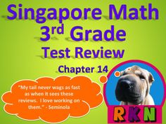 Math in Focus  Singapore Math 3rd Grade Chapter 14 Test Review (7 pages). This is a test review for the Singapore math program. It is for the third grade's Chapter 14.   Includes answer key.   by Ryan Nygren