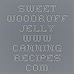 Sweet Woodruff Jelly--www.canning-recipes.com Sweet Woodruff, Canning Recipes, Jelly, Jelly Beans, Jello
