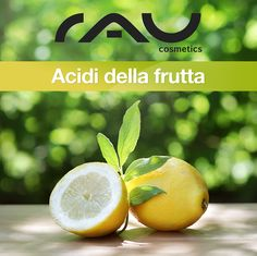 Principi attivi - Acidi della frutta: www.rau-cosmetics.it/principi-attivi/acidi-della-frutta/
