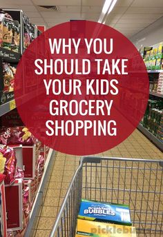 Six reasons you should take your kids grocery shopping. Benefits to you and them.