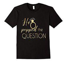 Amazon.com: Bride Shirt He Popped The Question Bachelorette Wedding Hens: Clothing