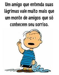 As lágrimas são o mais vivo do sentimento, porque são o destilado da dor.!...