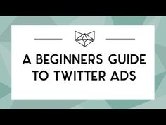 A Beginners Guide To Twitter Ads - YouTube