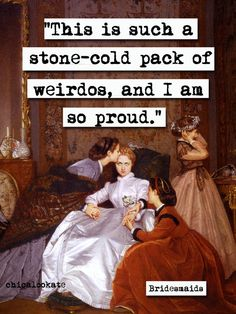 Bridesmaids StoneCold Pack of Weirdos Quote Print by chicalookate, $10.00